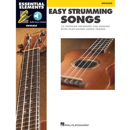 ESSENTIAL ELEMENTS FOR UKULELE - EASY STRUMMING SONGS - UKULELE